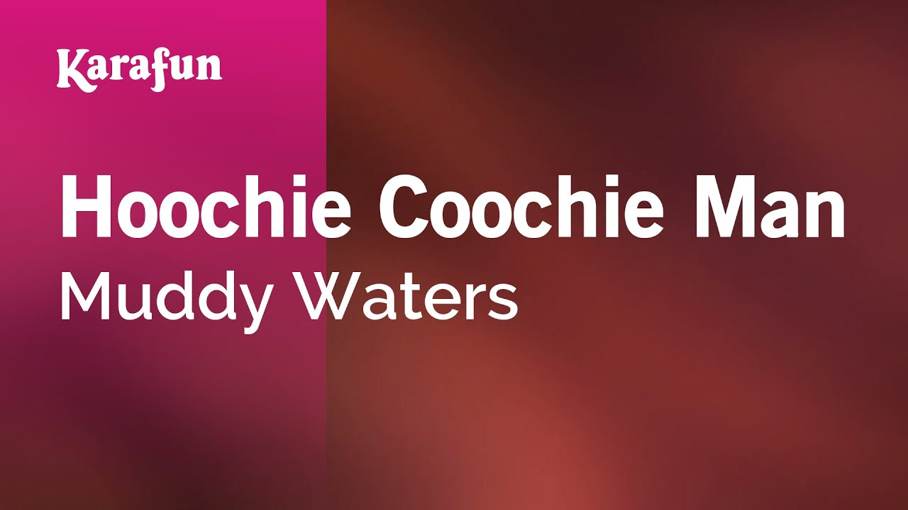 Karaoke Hoochie Coochie Man - Muddy Waters * - YouTube