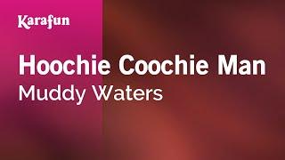 Karaoke Hoochie Coochie Man - Muddy Waters *