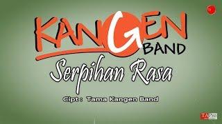 Download Kangen Band - Serpihan Rasa (OFFICIAL LYRIC)