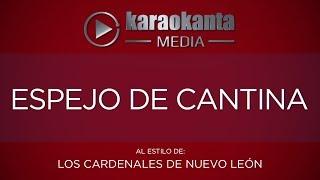 Karaokanta - Los Cardenales de Nuevo León - Espejo de cantina