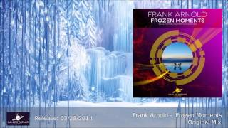 Frank Arnold - Frozen Moments (Original Mix)