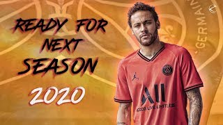 Neymar Jr ► Ready for Next Season ● 2019/2020
