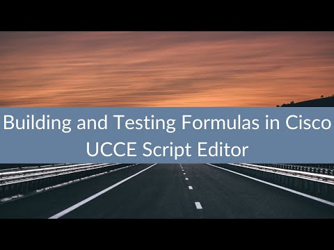 Building and Testing Formulas in Cisco UCCE Script Editor