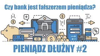 Pieniądz dłużny cz. 2 - Czy bank jest fałszerzem pieniądza? 🎧 PODCAST