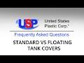 Product FAQ | REGULAR TANK COVERS VS FLOATING TANK COVERS | U.S. Plastic Corporation®