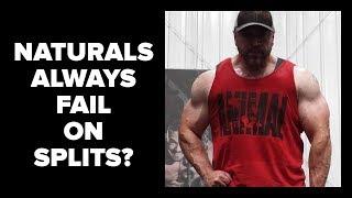 Naturals ALWAYS Fail on Body Part Splits?