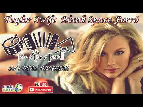 Taylor Swift - Blank Space Forró