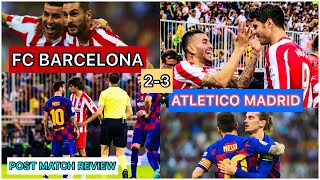 Fc barcelona defeated by atletico madrid | valverde sacked? barca crisis? will msg ever work