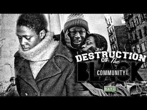 Destruction Of The Black Community©