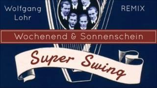 Comedian Harmonists - Wochenend & Sonnenschein (Wolfgang Lohr Remix)