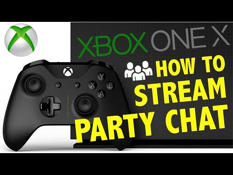 How To Stream Party Chat Xbox One & Xbox One X