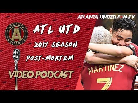 ATL UTD PLAYOFF HEARTBREAK! | Video Podcast: 2017 Season Retrospective