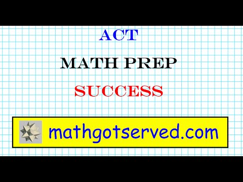 ACT Math Test Prep Part I College entrance