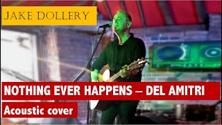 Jake Dollery - Nothing Ever Happens (Del Amitri acoustic cover)