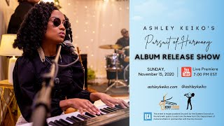 "Ashley Keiko - ""Pursuit of Harmony"" Album Release Show"