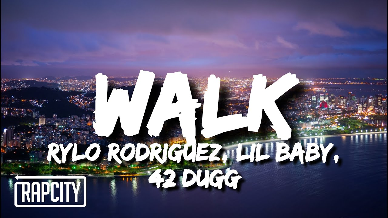 Rylo Rodriguez - Walk (Lyrics) ft. Lil Baby & 42 Dugg