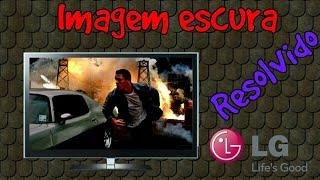 Tv com a imagem escura, RESOLVIDO.