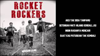 ROCKET ROCKERS - KEKUATANKU (LYRICS)