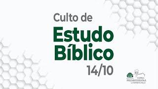 Culto de Estudo Bíblico - 14/10/21