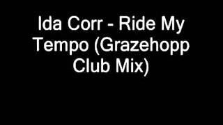 Ida Corr ~ Ride My Tempo (Grazehopp Club Mix)