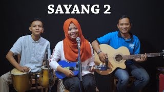 Video SAYANG 2 - Cipt. Anton Obama Cover by Ferachocolatos ft. Gilang & Bala download MP3, 3GP, MP4, WEBM, AVI, FLV Maret 2018