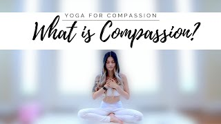 WHAT IS COMPASSION? YOGA FOR COMPASSION WITH GREATER GOOD SCIENCE CENTER'S MEDITATION
