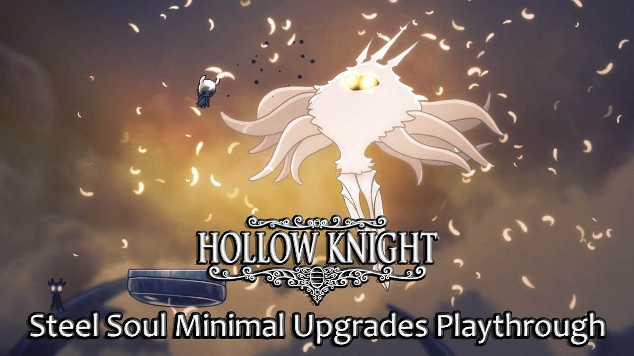 54f5894e3 Hollow Knight - Steel Soul Playthrough (Old Nail, No Charms, No Benches*,  Minimal Upgrades)