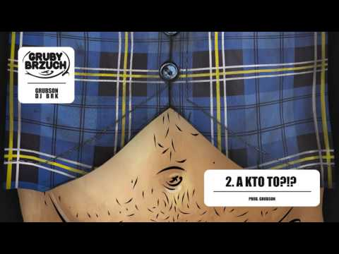 GrubSon & BRK (Gruby Brzuch) - 02 A kto to?!?