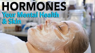 Hormones: Your Mental Health & Skin