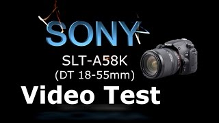 sony slt a58k dt18 55mm video test auto focus fhd