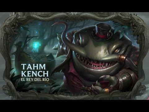 TAHM KENCH - el Rey del Río - League of legends