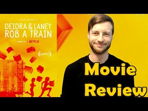 Deidra And Laney Rob A Train (2017) - Netflix Movie Review (Non-Spoiler) streaming vf