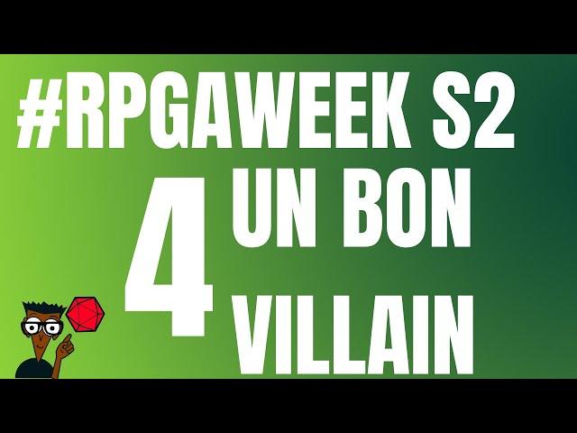 rpgaweek saison 2-4 : LE BON VILAIN