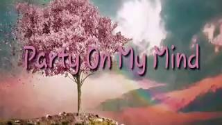 Party on my mind lyrics🎵