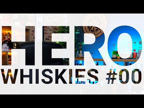 Hero Whiskies #00 - Introduction