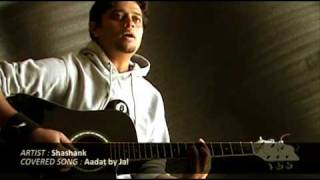 'Aadat' ( Atif Aslam / JAL)  cover : Acoustic Unplugged