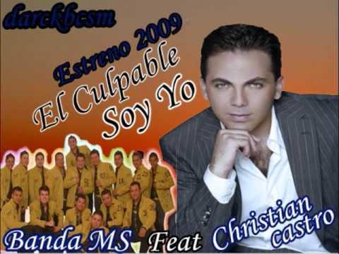 Cristian Castro Feat Banda Ms - El Culpable Soy Yo [Estreno]