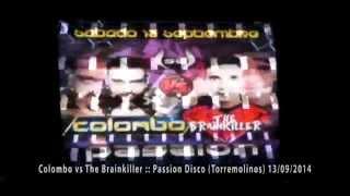 Colombo vs The Brainkiller :: Passion Disco (Torremolinos) 13/09/2014