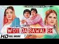 Woti Da Sawal Eh Full Movie Nanna Ali Ejaz Mumtaz ...