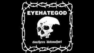 EYEHATEGOD - Southern Discomfort (Full Album)