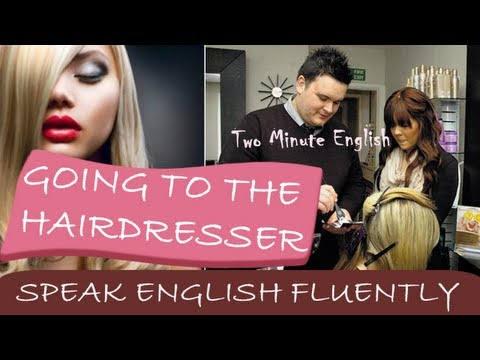 Going to the Hairdresser - Speaking English Fluently