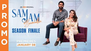 Sam Jam Season Finale Glimpse | Samantha, Naga Chaitanya | An aha Original | Premieres January 8