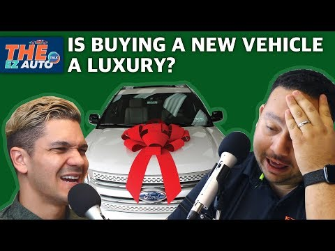 Is buying a new car a luxury? | THE EZ AUTO Talk Ep42