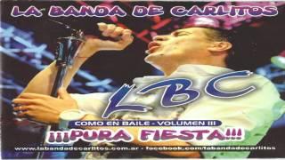 La Banda de Carlitos - Soltero Hasta La Tumba / Dale Que So Vo / Mi Vecinita | Pura Fiesta