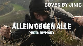 LGoony - Allein gegen Alle prod. Mary (Cover by JINIC)