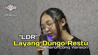 L.D.R LAYANG DUNGO RESTU ( LORO ATI OFFICIAL ) KERONCONG VERSION || COVER RISA MILLEN