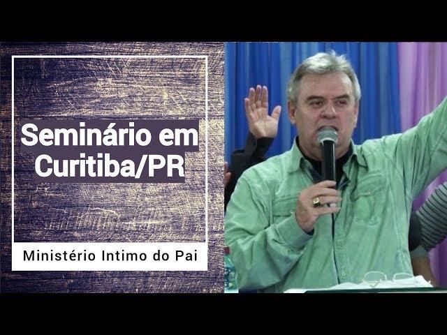 Pr. Denardi em Curitiba/PR - Ministério Intimo do Pai