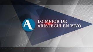 Hoy en Aristegui Noticias #LoMejor