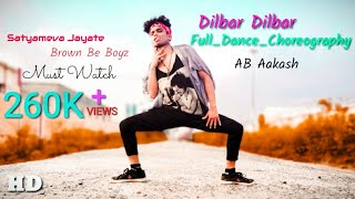 Dilbar dilbar Full Video  Song | Dance  Choreography AB Aakash | Satyamev Jayte Dilbar Dilbar Song