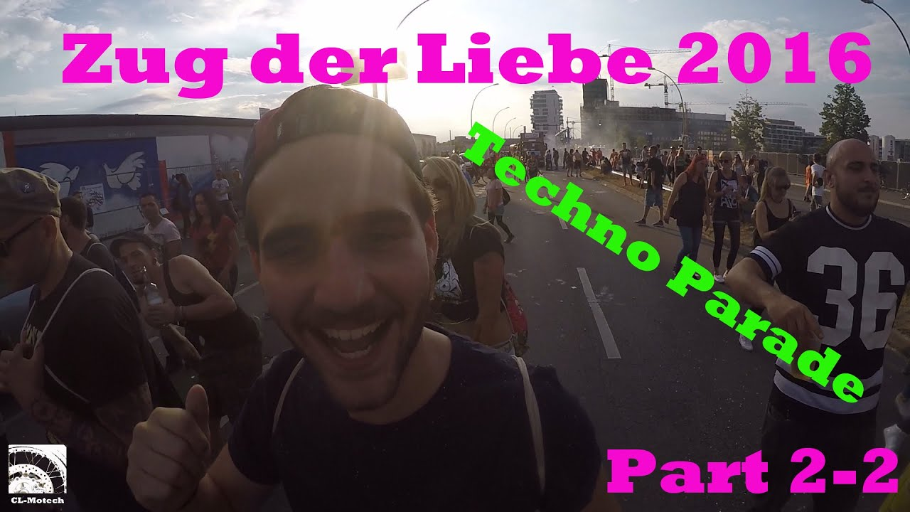 2 Zug Der Liebe Berlin 2016 Techno Parade Loveparade 22 Youtube
